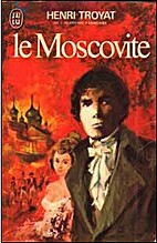 Le Moscovite by Henri Troyat