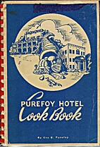 Purefoy Hotel Cook Book: True and Tried…