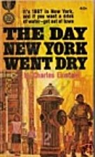 The Day New York Went Dry by Charles…