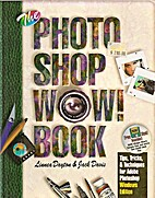 The Photoshop Wow Book: Tips, Tricks, &…
