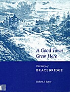 A Good Town Grew Here : the story of…