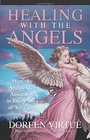 HEALING WITH THE ANGELS: How the Angels Can Assist You in Every Area of Your Life - Doreen Virtue