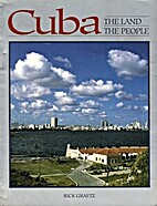 Cuba: The Land and the People by Rick Graetz