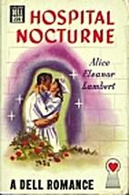 Hospital Nocturne by Alice Eleanor Lambert