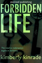 Forbidden Life (Forbidden #3) by Kimberly…