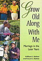 Grow Old Along with Me: Marriage in the…