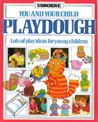 Playdough (You and Your Child) by R. Gibson