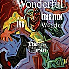 The Wonderful and Frightening World of... by…