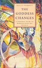 Goddess Changes: A Personal Guide to Working…
