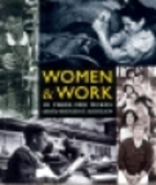 Women and Work: Photographs and Personal…