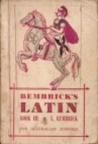 Bembrick's Latin. Book III : containing…
