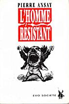 L'homme résistant by Pierre Ansay