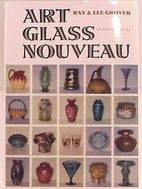 Art glass nouveau by Ray Grover