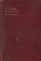 Salt-Water Ballads by John Masefield