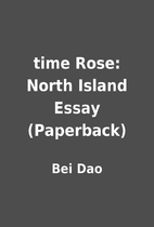 time Rose: North Island Essay (Paperback) by…