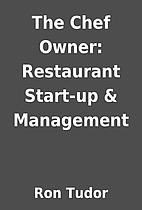 The Chef Owner: Restaurant Start-up &…