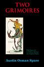 Two Grimoires - Austin Osman Spare