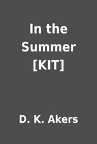 In the Summer [KIT] by D. K. Akers