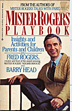 Mister Rogers Playbook by Fred Rogers
