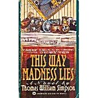 This Way Madness Lies by Thomas William…
