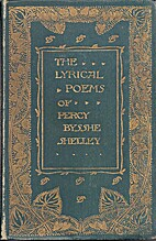 Lyrical poems by Percy Bysshe Shelley