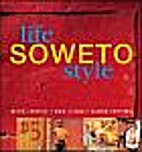 Life, Soweto Style by Mark Lanning