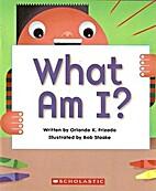 What Am I? by Orlando K. Frizado