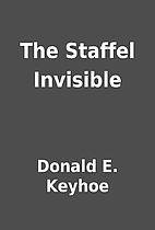 The Staffel Invisible by Donald E. Keyhoe