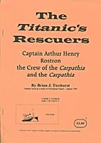 Titanic's Rescuers: Captain Arthur…
