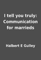 I tell you truly: Communication for marrieds…