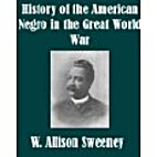 History of the American Negro in the Great…