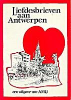 Liefdesbrieven aan Antwerpen by Karel Luyckx