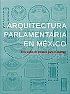 ARQUITECTURA PARLAMENTARIA EN MÉXICO: DOS…