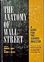 The anatomy of Wall Street; a guide for the…