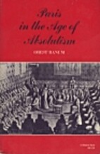 Paris in the Age of Absolutism by Orest A.…