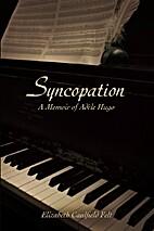 Syncopation: A Memoir of Adele Hugo by…