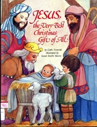 Jesus, the Very Best Christmas Gift of All…