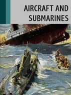 Aircraft and Submarines: The Story of the…