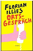 Ortsgespräch by Florian Illies