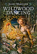 Wildwood Dancing by Juliet Marillier