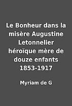 Le Bonheur dans la misère Augustine…