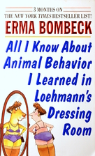 All I Know About Animal Behavior I Learned…