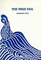 The Meiji Era 1868-1912 Changing Tide