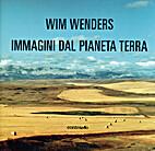 Immagini Dal Pianeta Terra by Wim Wenders