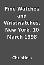 Fine Watches and Wristwatches, New York, 10…