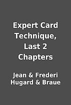 Expert Card Technique, Last 2 Chapters by…