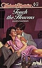 Touch the Heavens by Eileen Nauman