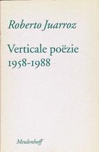 Verticale poëzie 1958-1988 by Roberto…