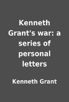 Kenneth Grant's war: a series of personal…