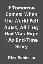 If Tomorrow Comes: When the World Fell…